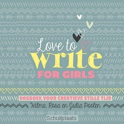 LOVE TO WRITE FOR GIRLS - POOLEN, WILMA - 9789033833496